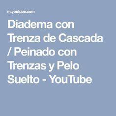 Diadema con Trenza de Cascada / Peinado con Trenzas y Pelo Suelto - YouTube