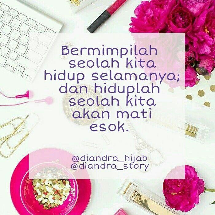 Diandra story, quote, quotes, quote of the day, bahasa indonesia, kata kata mutiara, kata bijaksana, kata motivasi, kata semangat, kata mutiara islami, islam, muslim, love islam. Follow instagram: diandra_story, diandra_hijab.