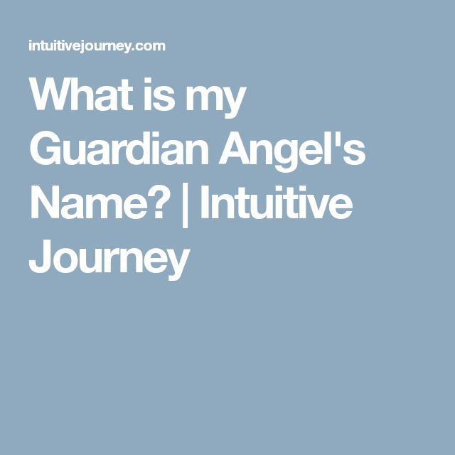 What is my Guardian Angel's Name? | Intuitive Journey