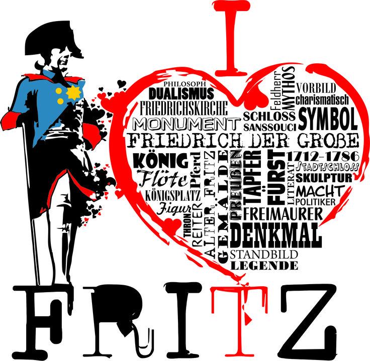 I love Fritz - Friedrich II. - Der Alte Fritz, Preußenkönig, Kind des Berliner Schlosses und irgendwie auch Revoluzzer. Unser Motiv zum Stadtvater Fritz.