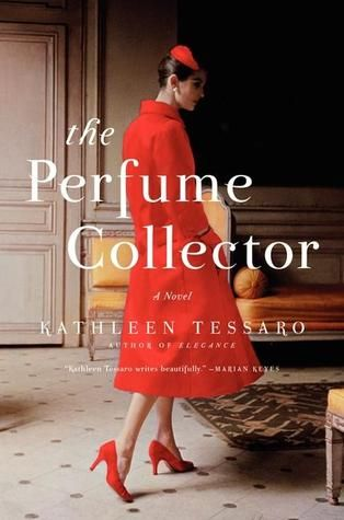 The Perfume Collector by Kathleen Tessaro | Love At First Book The Perfume Collector was such a nice surprise!  I can't believe I rushed through an over-400 page book in less than 2 days!  Seriously great choice by She Reads!
