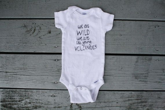 "Fall Out Boy ""Young Volcanoes"" Onesie (6-9mo) on Etsy, $19.95  Pete Wentz Patrick Stump  We are wild. We are like young volcanoes."