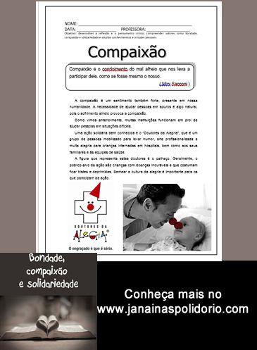 15 páginas de atividades prontas para imprimir e usar que trabalham com valores humanos. Confira no http://www.janainaspolidorio.com/bondade-compaix-o-e-solidariedade.html
