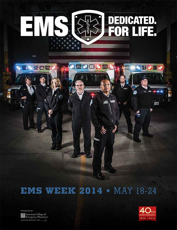 National EMS Week 2014 - May 18-24 ….for you, little brother….  Proud of ya….