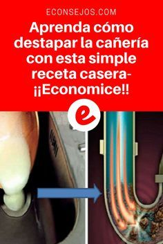 destapar cañerias / Aprenda cómo destapar la cañería con esta simple receta casera- ¡¡Economice!! /