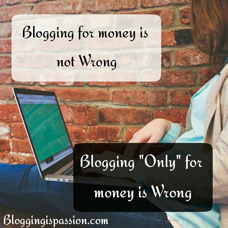 "Blog for sharing knowledge and for money is not wrong but blogging ""only"" for money is wrong"
