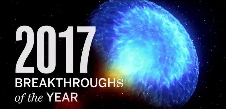 The Biggest Scientific Breakthroughs of 2017