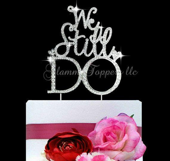 We Still Do Anniversary or Wedding Vow renewal by GlammazingLLC
