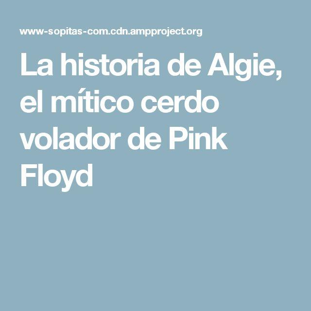 La historia de Algie, el mítico cerdo volador de Pink Floyd