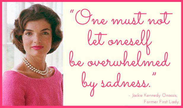Jackie Kennedy Quote for Today's Good Morning Motivation!