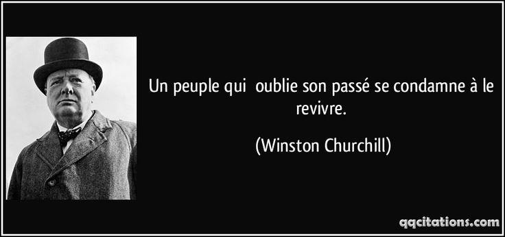citation Churchill : un peuple qui oublie son passé est condamné à le revivre
