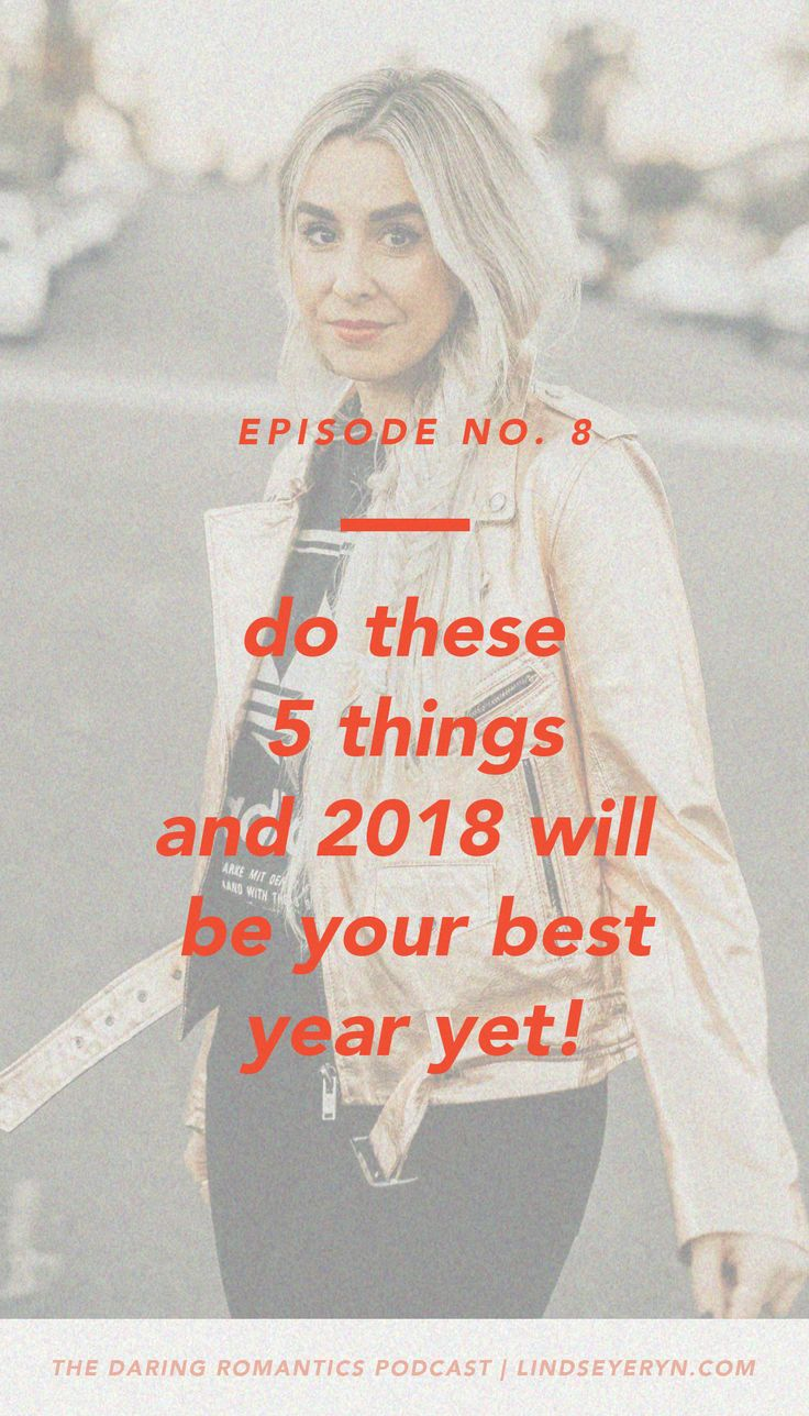 NEW EPISODE of The Daring Romantics Podcast with Lindsey Eryn (IG: @lindseyeryn / @thedaringromantics)  __  2018 best year yet, business tips, business podcast, lifestyle tips,goal setting tips, how to set goals, how to meet your goals, small business tips, tips for entrepreneurs, girl boss, how to be girl boss, 2018 goals, how to set goals and meet them, goal setting worksheet, entrepreneur podcast