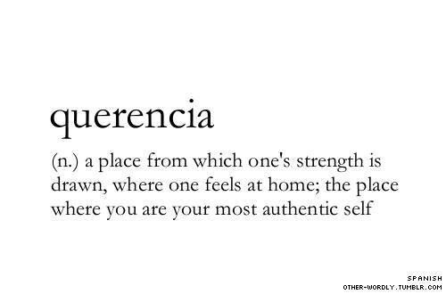 Querencia- love this meaning