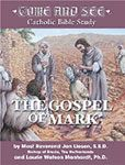 Come and See: The Gospel of Mark $24.95 USD  The Gospel of Mark studies the oldest Gospel on record, the first Gospel put into writing, showing us the life and ministry of Jesus. Mark narrates the Good News in a way that involves the reader. When the central message—Jesus is the Son of God—unfolds, every part of the narration, whether healings, parables, teachings, exorcisms or miracles, engages the reader to better understand the identity of Jesus.