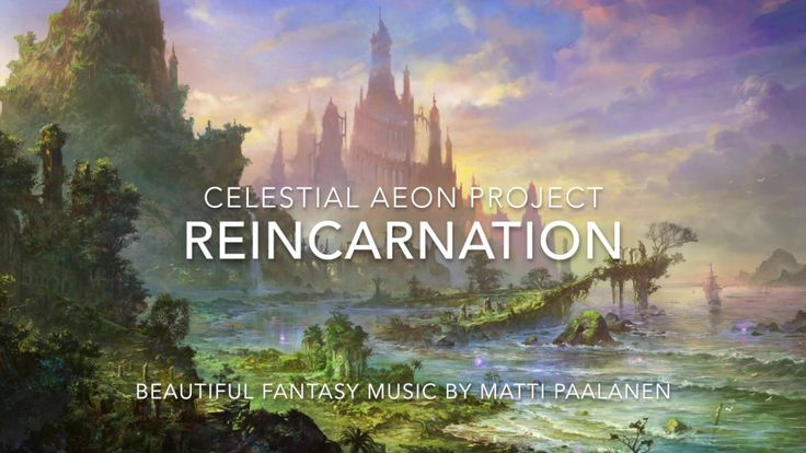 The Most Beautiful Music Ever - Reincarnation - Celestial Aeon Project is one of the most beautiful and ethereal celtic / elven fantasy music tune that reall...