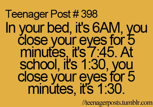 TEENAGER Post School | girlwiththebeaniehat:Teenager postIf only school went fast #wish