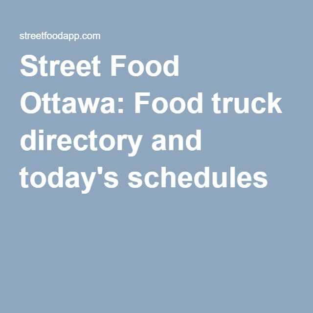 Street Food Ottawa: Food truck directory and today's schedules