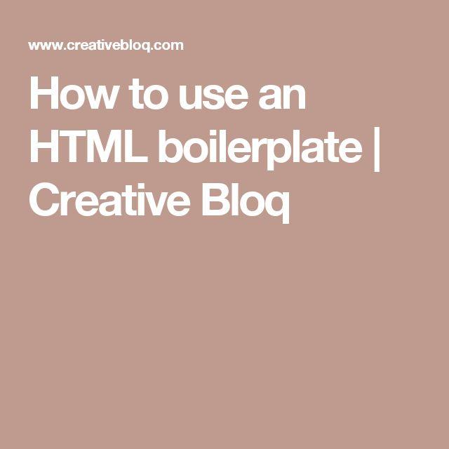 How to use an HTML boilerplate   Creative Bloq