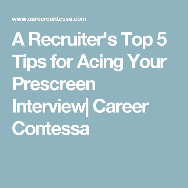 a recruiter u0026 39 s top 5 tips for acing your prescreen