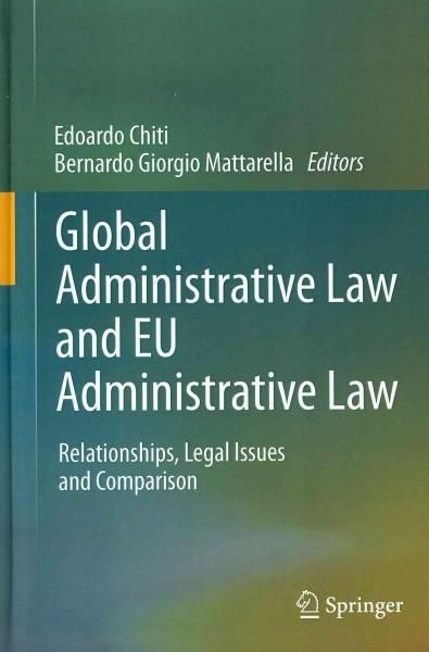 Global Administrative Law and EU Administrative Law: Relationships, Legal Issues and Comparison