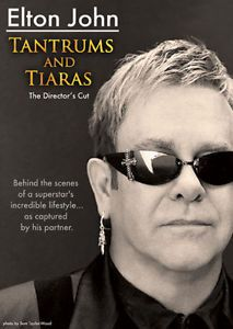 Elton John: Tantrums and Tiaras. The Director's Cut DVD Documentary.