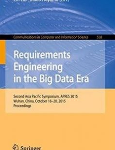 Requirements Engineering in the Big Data Era: Second Asia Pacific Symposium APRES 2015 Wuhan China October 18?20 2015 Proceedings free download by Lin Liu Mikio Aoyama (eds.) ISBN: 9783662486337 with BooksBob. Fast and free eBooks download.  The post Requirements Engineering in the Big Data Era: Second Asia Pacific Symposium APRES 2015 Wuhan China October 18?20 2015 Proceedings Free Download appeared first on Booksbob.com.