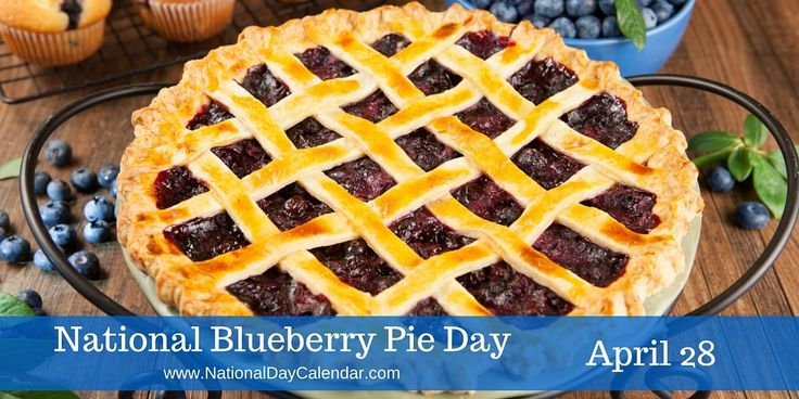 NATIONAL BLUEBERRY PIE DAY National Blueberry Pie Day is observed each yearon April 28. It honors one of Americas favorite desserts. Blueberry Pie: Has been enjoyed since the early American settl…