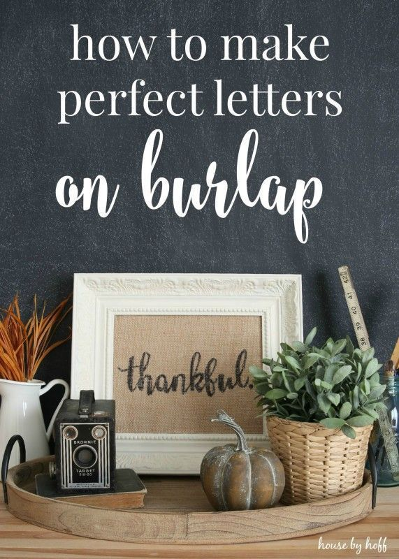 How to Make Perfect Letters on Burlap. I love this DIY fall decor, I must add this craft project to my to do list!