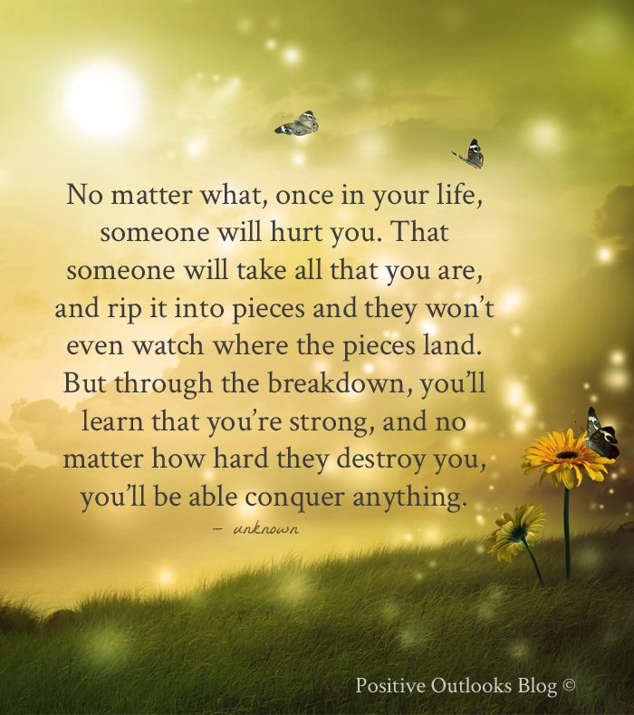 You Get Life Once Quotes: No Matter What, Once In Your Life, Someone Will Hurt You
