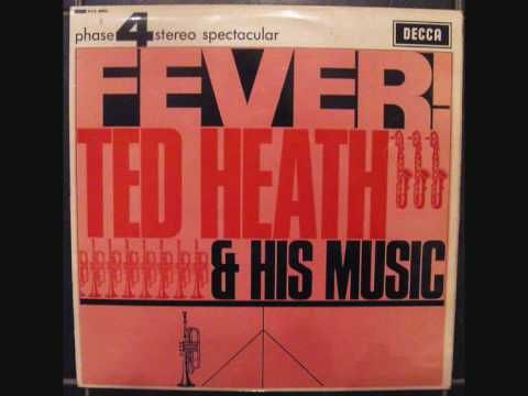 Ted Heath And His Music - Fever - YouTube