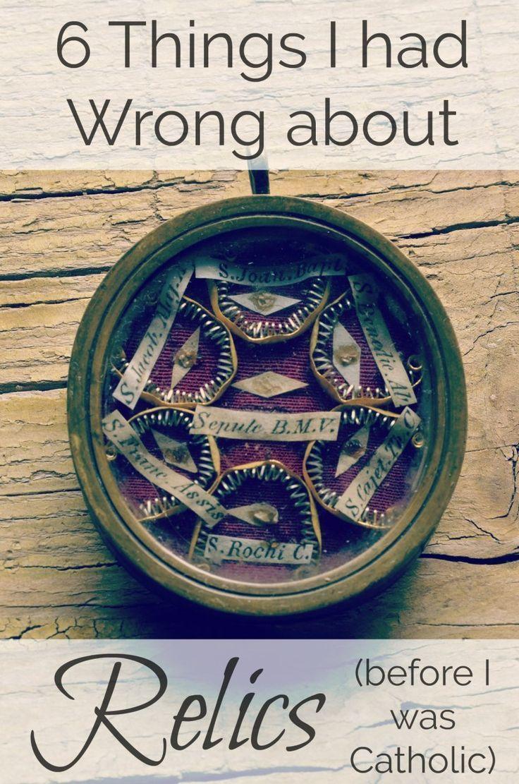 Relics: 6 Things I Had Wrong