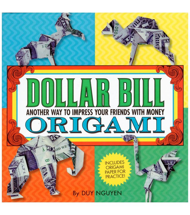 STERLING PUBLISHING-Dollar Bill Origami. The almighty dollar is more than small change when it comes to origami. Tyr turning your bills into great folded figures like a mermaid; a camel; a gun and hol