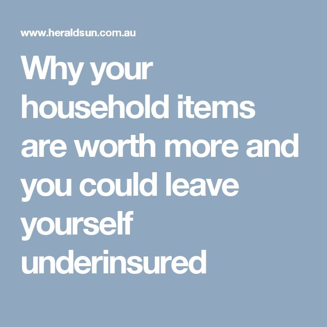 Why your household items are worth more and you could leave yourself underinsured