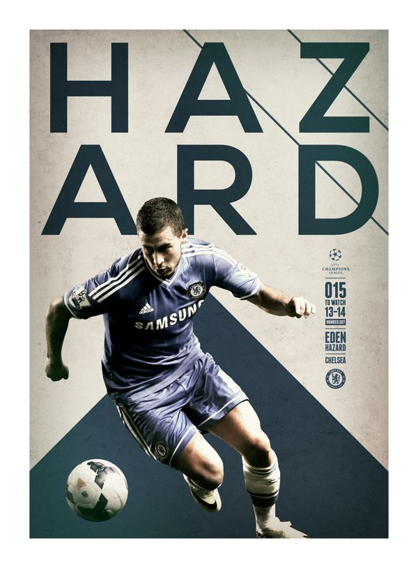 #HAZARD @UEFAcom @mary v Real Premier UEFA CHAMPIONS LEAGUE: 15 TO WATCH by Andy Greaves, via Behance