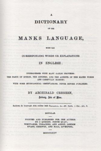 Fockleyr ny Gaelgey: Manx-English: Dictionary of the Manx Language by Archibald Cregeen http://www.amazon.co.uk/dp/1870029089/ref=cm_sw_r_pi_dp_xunOwb1VRGS44