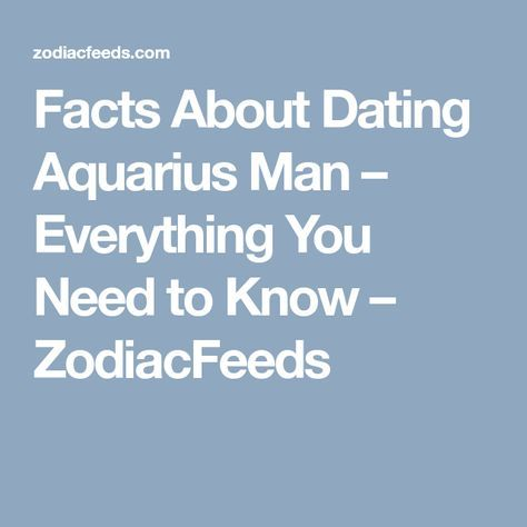 from Dominick facts about dating an aquarius man