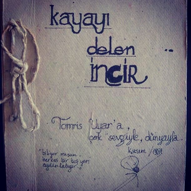 """: """"Turgut Uyar'ın Tomris Uyar için elle ciltleyip imzaladığı ;Kayayı Delen İncir"""