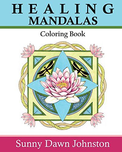 Healing Mandalas Coloring Book By Sunny Dawn Johnston Amazon