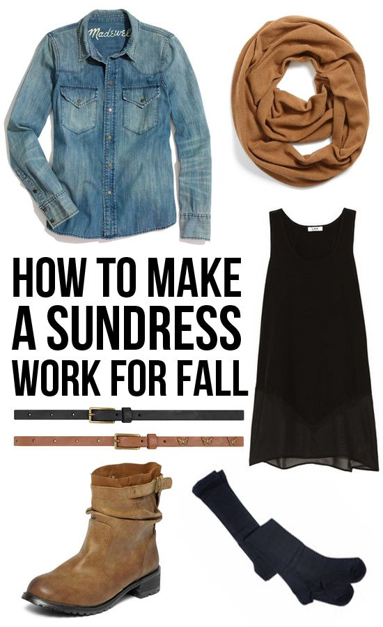 How to Make a Sundress Work for Fall. Perfect since I have lots of dresses and almost no pants