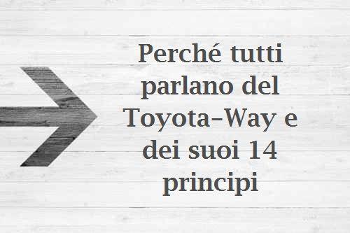 Perché tutti parlano del Toyota Way e dei 14 principi