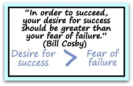 """In order to succeed, your desire for success should be greater than your fear of failure."" (Bill Cosby) A Coaching Confidence, the coaching blog, Coaching Quote of the Day"