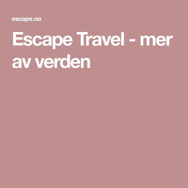 Escape Travel - mer av verden