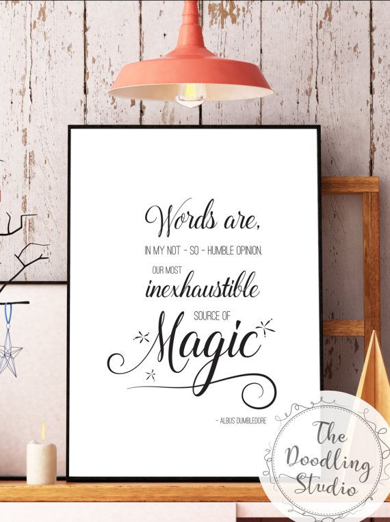 """Words are, in my not-so-humble opinion, our most inexhaustible source of magic."" - Dumbledore (Harry Potter and the Deathly Hallows) ------ Digital Download for Print! Perfect for a last minute gift! #printable #lastminutegifts #harrypotter #dumbledore #wallart #digitalprint #magic"