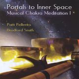 Portals To Inner Space/Musical Chakra Meditation, Vol. I [CD]