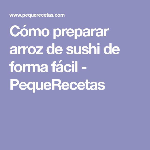 Cómo preparar arroz de sushi de forma fácil - PequeRecetas
