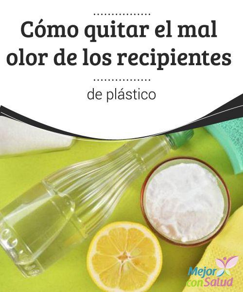 Cómo quitar el mal olor de los recipientes de plástico  La mayoría de nosotros tenemos recipientes de plástico en la cocina porque son muy prácticos para almacenar alimentos, empacar las loncheras de los niños o para llevar el almuerzo al trabajo.