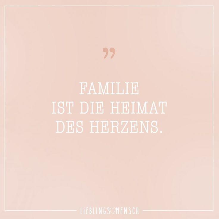 FAMILIE IST DIE HEIMAT DES HERZENS.