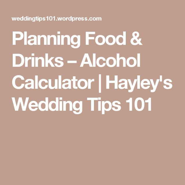 Planning Food & Drinks – Alcohol Calculator | Hayley's Wedding Tips 101