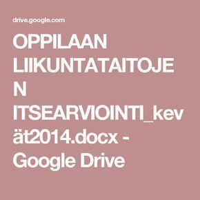 OPPILAAN LIIKUNTATAITOJEN ITSEARVIOINTI_kevät2014.docx - Google Drive