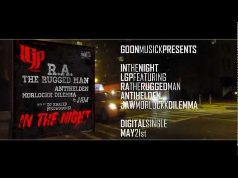 LGP feat RA the Rugged Man, Antihelden, JAW & Morlockk Dilemma - In the Night! GoonMuSick